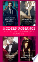 Modern Romance October 2018 Books 5 8 The Tycoon S Ultimate Conquest The Spaniard S Pleasurable Vengeance Kidnapped For Her Secret Son Consequence Of The Greek S Revenge