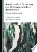 Acculturation  Otherness  and Return in Adichie   s Americanah