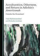 Acculturation, Otherness, and Return in Adichie's Americanah