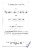 A Popular History of the Catholic Church in the United States