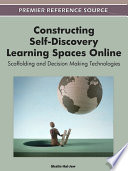 Constructing Self Discovery Learning Spaces Online Scaffolding And Decision Making Technologies