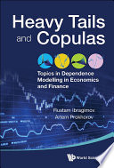 Heavy Tails And Copulas  Topics In Dependence Modelling In Economics And Finance