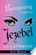 Recognizing the Spirit s of Jezebel and It s Attributes