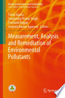 Measurement  Analysis and Remediation of Environmental Pollutants