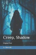 Creep  Shadow