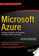 Microsoft Azure  : Planning, Deploying, and Managing Your Data Center in the Cloud