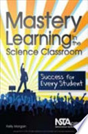 Mastery Learning in the Science Classroom