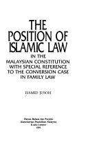 The Position Of Islamic Law In The Malaysian Constitution With Special Reference To The Conversion Case In Family Law