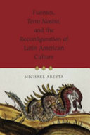 Fuentes, Terra Nostra, and the Reconfiguration of Latin American Culture