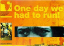 One Day We Had to Run