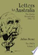 Letters To Australia The Radio Broadcasts 1942 72 The 1940s Volume 2