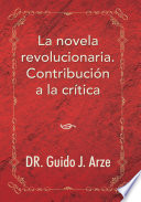 La Novela Revolucionaria. Contribución a La Crítica