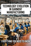 Technology Evolution In Garment Manufacturing Book