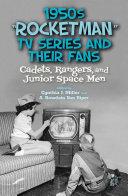 "1950s ""Rocketman"" TV Series and Their Fans Pdf/ePub eBook"