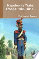 Napoleon s Train Troops  1800 1815