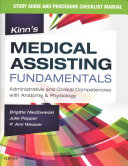 Study Guide for Kinn s Medical Assisting Fundamentals Book