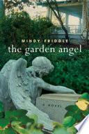 The Garden Angel  : A Novel