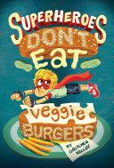 Pdf Superheroes Don't Eat Veggie Burgers