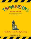 Thinkertoys a handbook of creative-thinking techniques