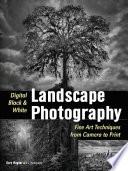 Digital Black & White Landscape Photography