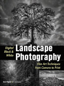 Digital Black & White Landscape Photography