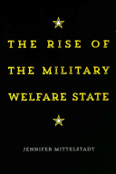 The Rise of the Military Welfare State
