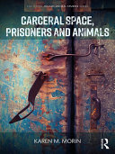 Carceral Space  Prisoners and Animals