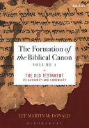 The Formation of the Biblical Canon: Volume 1