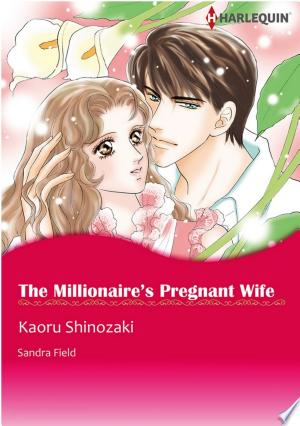 Download The Millionaire's Pregnant Wife Free Books - Reading Best Books For Free 2018