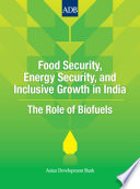 Food Security, Energy Security, and Inclusive Growth in India  : The Role of Biofuels
