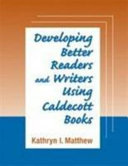 Developing Better Readers and Writers Using Caldecott Books Book PDF