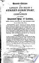 Second Edition Of Langley And Belch S Street Directory Or Companion To Their Improved Map Of London Containing Several Hundred New Streets Etc
