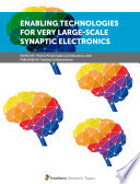 Enabling Technologies For Very Large Scale Synaptic Electronics Book PDF
