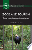 Zoos and Tourism  : Conservation, Education, Entertainment?