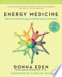 """""""Energy Medicine: Balancing Your Body's Energies for Optimal Health, Joy, and Vitality"""" by Donna Eden, David Feinstein"""