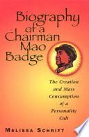 Biography Of A Chairman Mao Badge