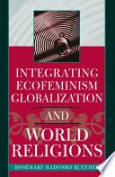 Integrating Ecofeminism Globalization And World Religions