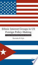 Ethnic Interest Groups in US Foreign Policy Making