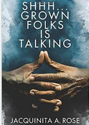 Shhh, Grown Folks Is Talking [Pdf/ePub] eBook