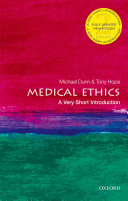 Medical Ethics  A Very Short Introduction
