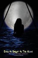 Eyes as Bright as the Moon  Sol Light Shining Through  Book