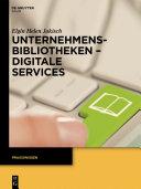 Unternehmensbibliotheken - Digitale Services [Pdf/ePub] eBook