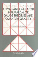 Covariant Operator Formalism Of Gauge Theories And Quantum Gravity