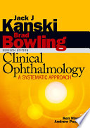 """Clinical Ophthalmology: A Systematic Approach"" by Jack J. Kanski, Brad Bowling"