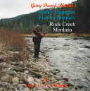 Rock Creek - Montana, USA: Rocky Mountain Fishing Journal