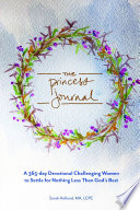 The Princess Journal  A 365 day Devotional Challenging Women to Settle for Nothing Less Than God s Best Book
