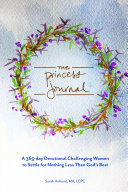 The Princess Journal: A 365-day Devotional Challenging Women to Settle for Nothing Less Than God's Best