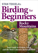 Stan Tekiela s Birding for Beginners  Rocky Mountains