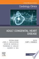 Adult Congenital Heart Disease  An Issue of Cardiology Clinics  E Book Book