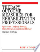 """Therapy Outcome Measures for Rehabilitation Professionals: Speech and Language Therapy, Physiotherapy, Occupational Therapy"" by Pamela Enderby, Alexandra John, Brian Petheram"